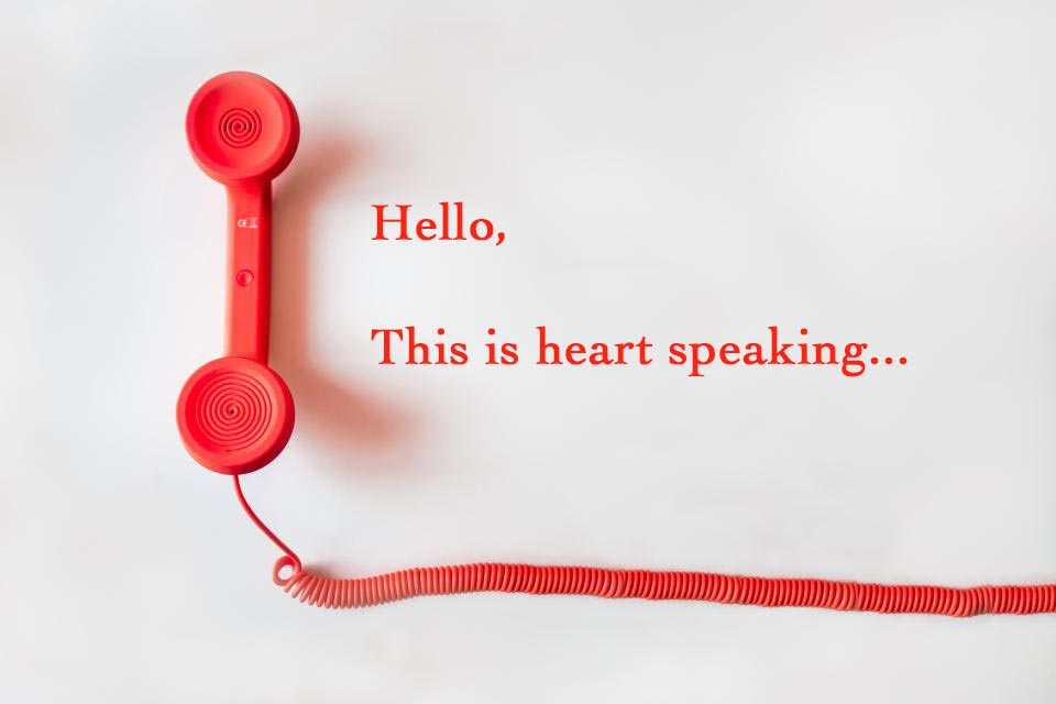 Hello, This is heart speaking…